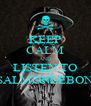 KEEP CALM AND LISTEN TO SALMONLEBON - Personalised Poster A4 size