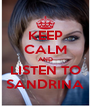 KEEP CALM AND LISTEN TO SANDRINA - Personalised Poster A4 size