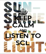 KEEP CALM AND LISTEN TO SCL - Personalised Poster A4 size