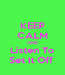 KEEP CALM AND Listen To Set It Off  - Personalised Poster A4 size