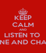 KEEP CALM AND LISTEN TO  SHANE AND CHAIMA - Personalised Poster A4 size