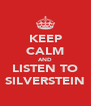 KEEP CALM AND LISTEN TO SILVERSTEIN - Personalised Poster A4 size