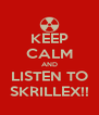 KEEP CALM AND LISTEN TO SKRILLEX!! - Personalised Poster A4 size