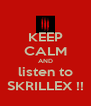 KEEP CALM AND listen to SKRILLEX !! - Personalised Poster A4 size
