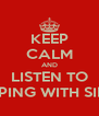 KEEP CALM AND LISTEN TO SLEEPING WITH SIRENS - Personalised Poster A4 size