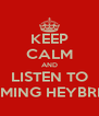 KEEP CALM AND LISTEN TO SLIMMING HEYBRIDGE - Personalised Poster A4 size