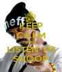 KEEP CALM AND LISTEN TO SNOOP - Personalised Poster A4 size