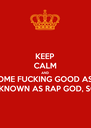 KEEP CALM AND LISTEN TO SOME FUCKING GOOD ASS EMINEM,  ALSO KNOWN AS RAP GOD, SONGS - Personalised Poster A4 size