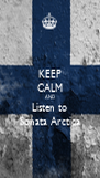 KEEP CALM AND Listen to Sonata Arctica - Personalised Poster A4 size