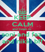 KEEP CALM and listen to  soni and faz  and nikki bff - Personalised Poster A4 size