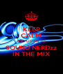 KEEP CALM AND LISTEN TO SOUND NERDzz IN THE MIX - Personalised Poster A4 size