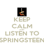 KEEP CALM AND LISTEN TO SPRINGSTEEN - Personalised Poster A4 size