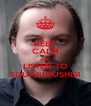 KEEP CALM AND LISTEN TO SQUAREPUSHER - Personalised Poster A4 size