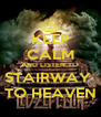 KEEP CALM AND LISTEN TO STAIRWAY  TO HEAVEN - Personalised Poster A4 size