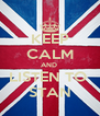 KEEP CALM AND  LISTEN TO  STAN - Personalised Poster A4 size