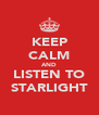 KEEP CALM AND LISTEN TO STARLIGHT - Personalised Poster A4 size