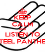KEEP CALM AND LISTEN TO STEEL PANTHER - Personalised Poster A4 size