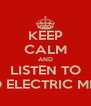 KEEP CALM AND LISTEN TO STEREO ELECTRIC MISTRESS - Personalised Poster A4 size