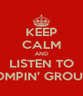 KEEP CALM AND LISTEN TO STOMPIN' GROUND - Personalised Poster A4 size