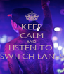 KEEP CALM AND LISTEN TO  SWITCH LANES - Personalised Poster A4 size