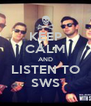 KEEP CALM AND LISTEN TO SWS - Personalised Poster A4 size