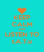 KEEP CALM AND LISTEN TO t.A.T.u - Personalised Poster A4 size