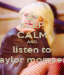 KEEP CALM AND listen to taylor momsen - Personalised Poster A4 size