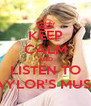 KEEP CALM AND LISTEN TO TAYLOR'S MUSIC - Personalised Poster A4 size