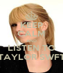 KEEP CALM AND LISTEN TO TAYLOR SWFT - Personalised Poster A4 size