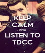 KEEP CALM AND LISTEN TO TDCC - Personalised Poster A4 size