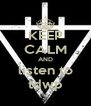 KEEP CALM AND listen to tdwp - Personalised Poster A4 size