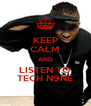 KEEP CALM AND LISTEN TO TECH N9NE - Personalised Poster A4 size