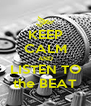 KEEP CALM AND LISTEN TO the BEAT - Personalised Poster A4 size