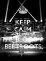 KEEP CALM AND LISTEN TO THE BLOODY  BEETROOTS - Personalised Poster A4 size