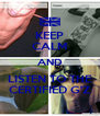KEEP CALM AND LISTEN TO THE CERTIFIED G'Z - Personalised Poster A4 size