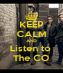KEEP CALM AND Listen to  The CO - Personalised Poster A4 size