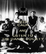 KEEP CALM AND LISTEN TO THE DANSE SOCIETY - Personalised Poster A4 size