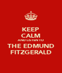 KEEP CALM AND LISTEN TO THE EDMUND FITZGERALD - Personalised Poster A4 size