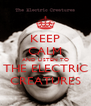 KEEP CALM AND LISTEN TO THE ELECTRIC CREATURES - Personalised Poster A4 size