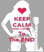 KEEP CALM AND LISTEN  To The END - Personalised Poster A4 size