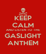 KEEP CALM AND LISTEN TO THE GASLIGHT ANTHEM - Personalised Poster A4 size