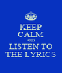 KEEP CALM AND LISTEN TO THE LYRICS - Personalised Poster A4 size