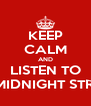 KEEP CALM AND LISTEN TO THE MIDNIGHT STREETS - Personalised Poster A4 size