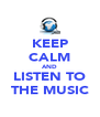 KEEP CALM AND LISTEN TO THE MUSIC - Personalised Poster A4 size