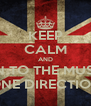 KEEP CALM AND LISTEN TO THE MUSIC OF ONE DIRECTION - Personalised Poster A4 size