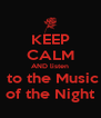 KEEP CALM AND listen  to the Music of the Night - Personalised Poster A4 size