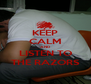 KEEP CALM AND LISTEN TO THE RAZORS - Personalised Poster A4 size