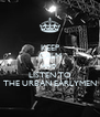 KEEP CALM AND LISTEN TO THE URBAN EARLYMEN - Personalised Poster A4 size
