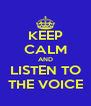 KEEP CALM AND LISTEN TO THE VOICE - Personalised Poster A4 size