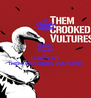 KEEP CALM AND LISTEN TO THEM CROOKED VULTURES - Personalised Poster A4 size